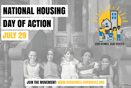 July 29 Housing Day of Action for Our Homes, Our Voices