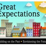 Great Expectations - Building on the Past, Envisioning the Future