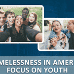Homelessness in America: Focus on Youth